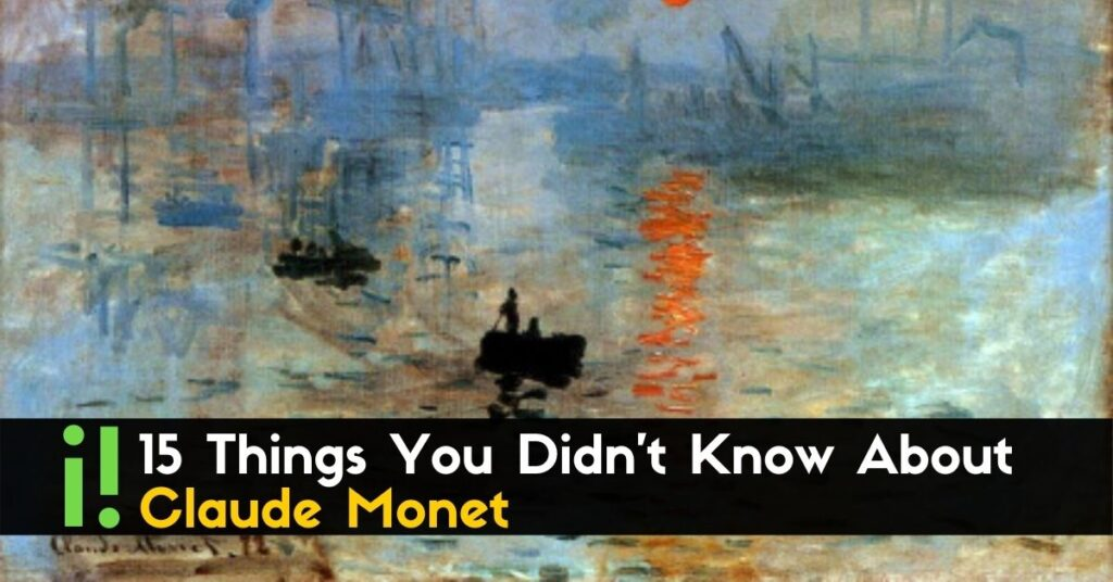 15 Things You Didn't Know About Claude Monet (1)