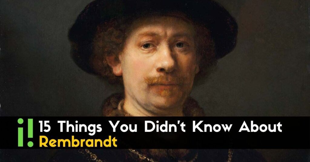 15 Things You Didn't Know About Rembrandt (1)