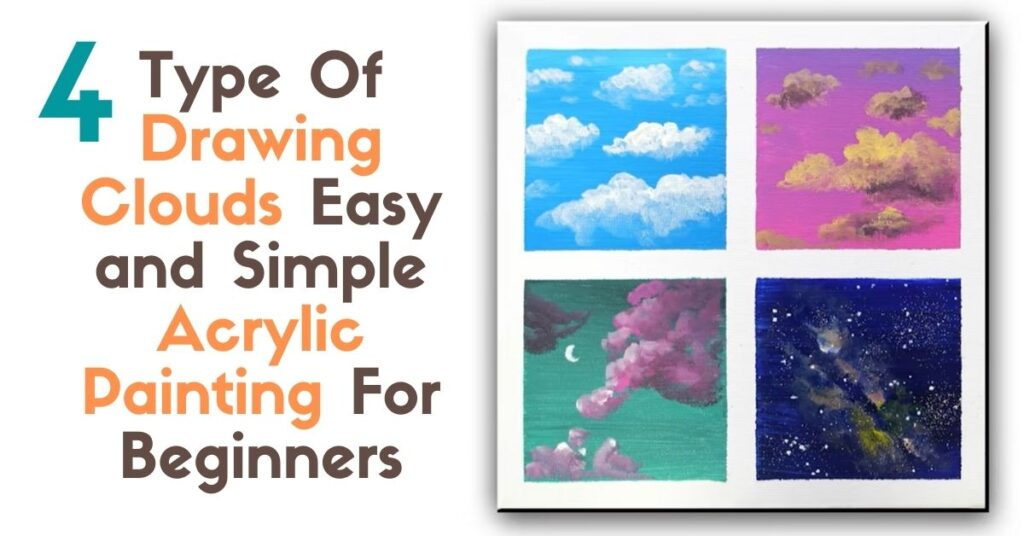 4 Type Of Drawing Clouds Easy & Simple Acrylic Painting For Beginners