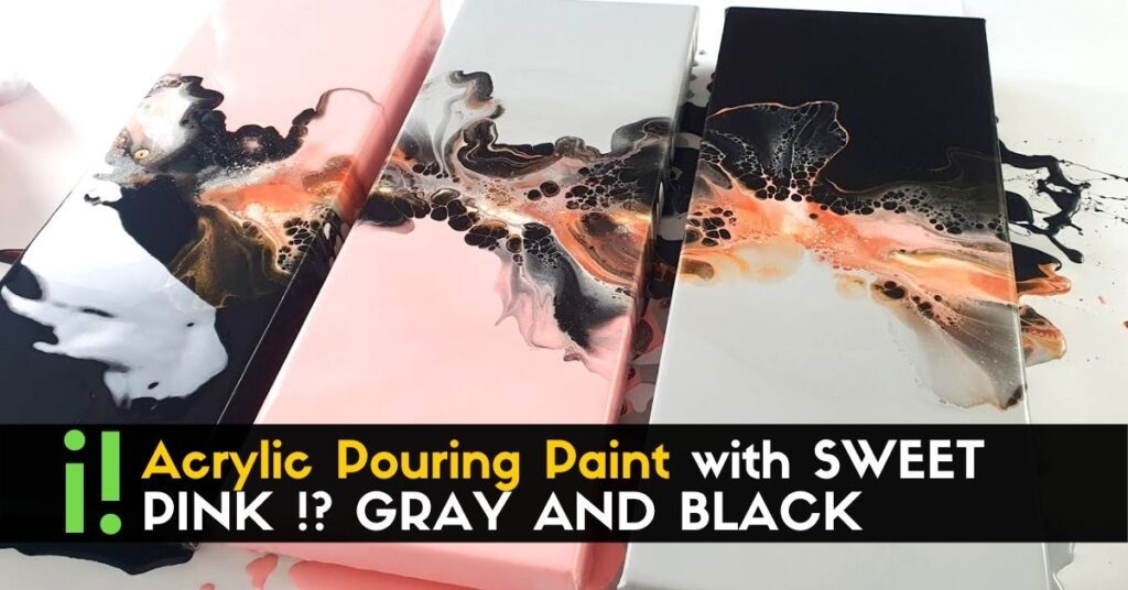 Acrylic Pouring Paint with SWEET PINK !_ GRAY AND BLACK (1)