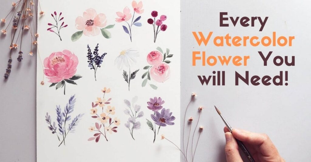 Every Watercolor Flower You will Need!