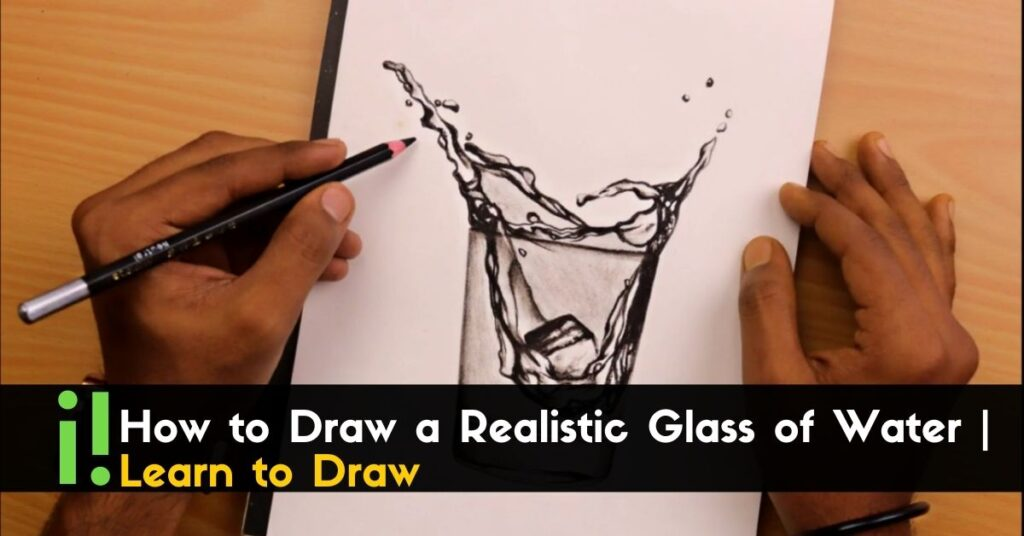 How to Draw a Realistic Glass of Water _ Learn to Draw (1)