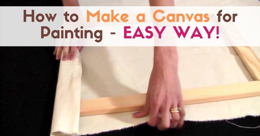 How to Make a Canvas for Painting - EASY WAY!