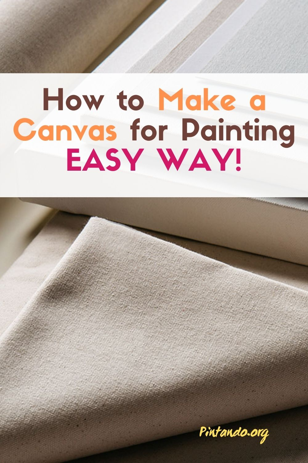 How to Make a Canvas for Painting EASY WAY!