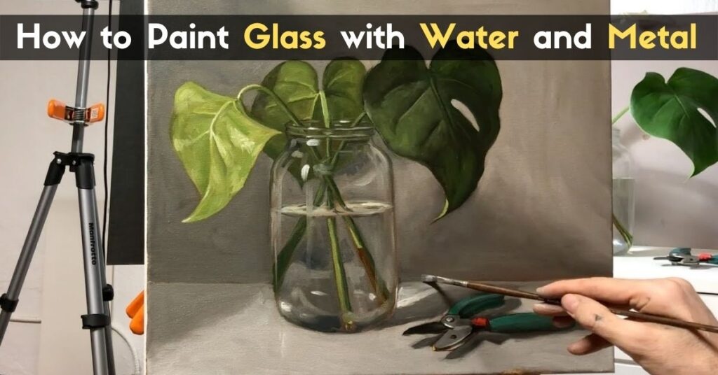How to Paint Glass with Water and Metal