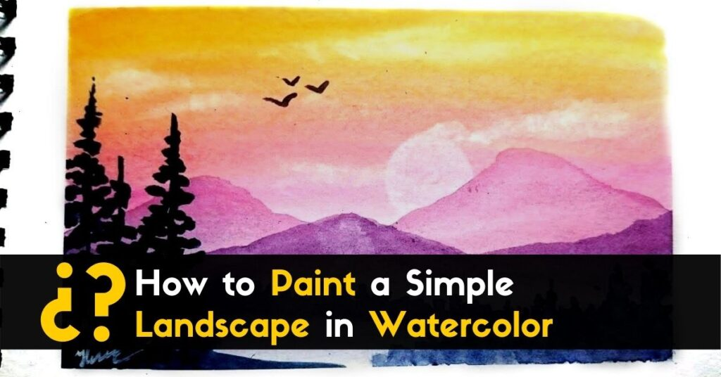 How to Paint a Simple Landscape in Watercolor!