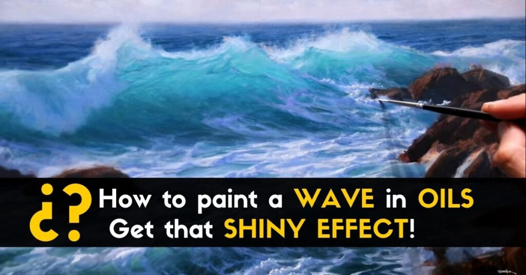 How to paint a WAVE in OILS - Get that SHINY EFFECT! (1)