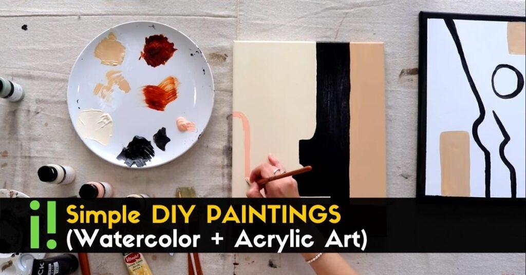 Simple DIY PAINTINGS (watercolor + acrylic art)