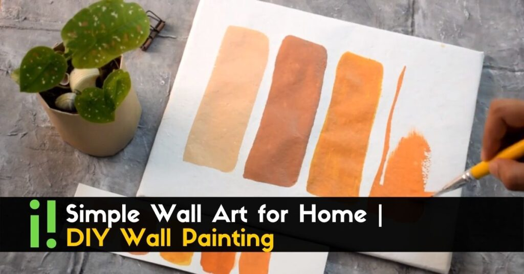 Simple Wall Art for Home _ DIY Wall Painting (1)