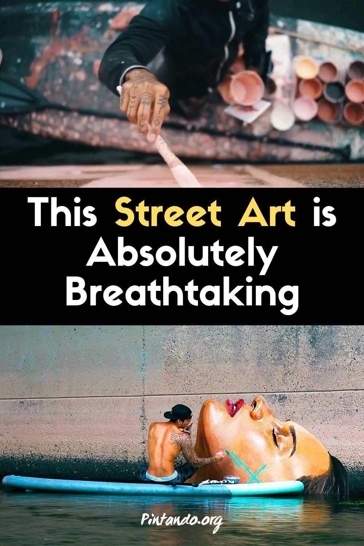 Street Art is Absolutely Breathtaking