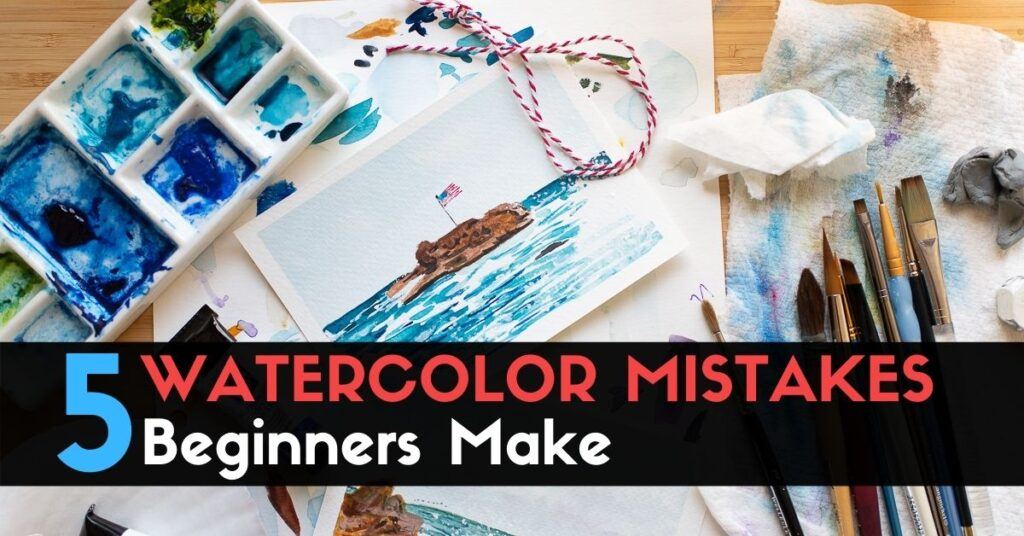 TOP 5 WATERCOLOR MISTAKES Beginners Make