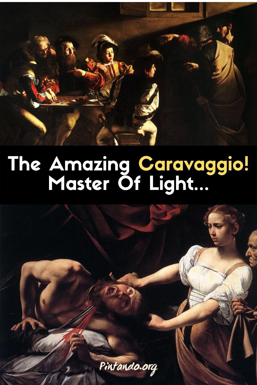 The Amazing Caravaggio! Master Of Light...