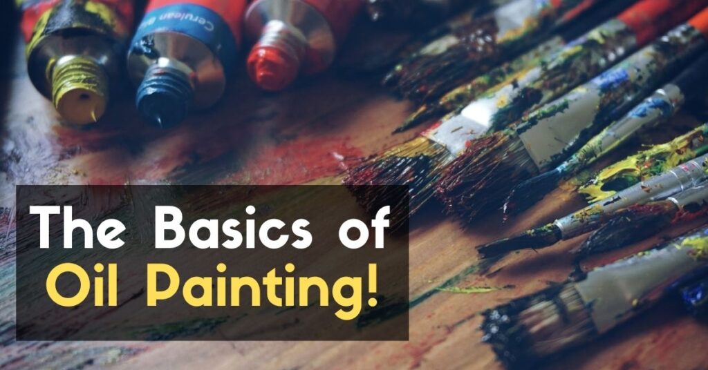 The Basics of Oil Painting!