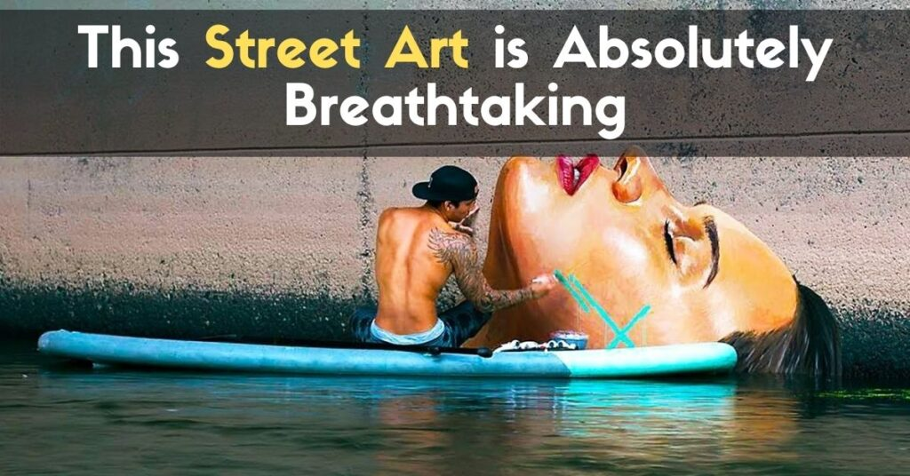 This Street Art is Absolutely Breathtaking