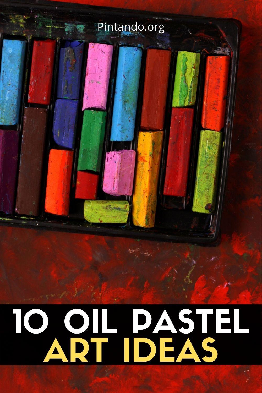 10 OIL PASTEL ART IDEAS