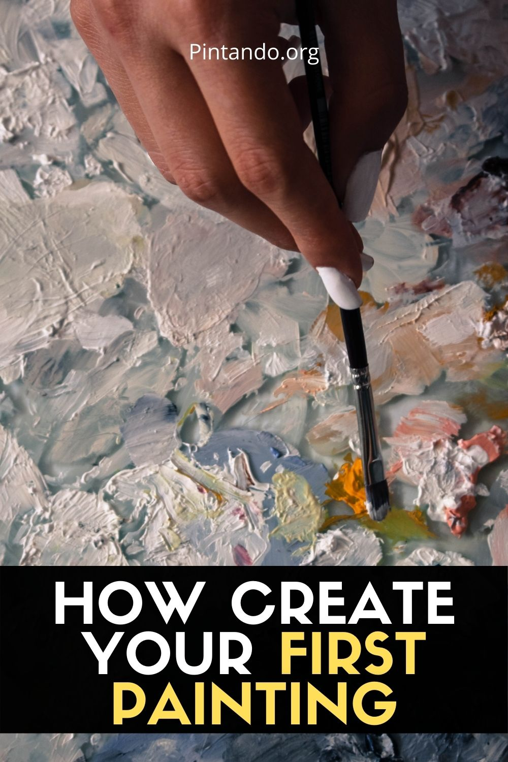 HOW CREATE YOUR FIRST PAINTING