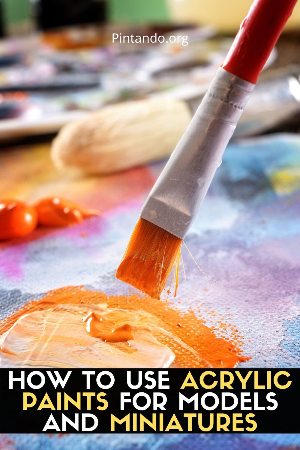 HOW TO USE ACRYLIC PAINTS FOR MODELS AND MINIATURES