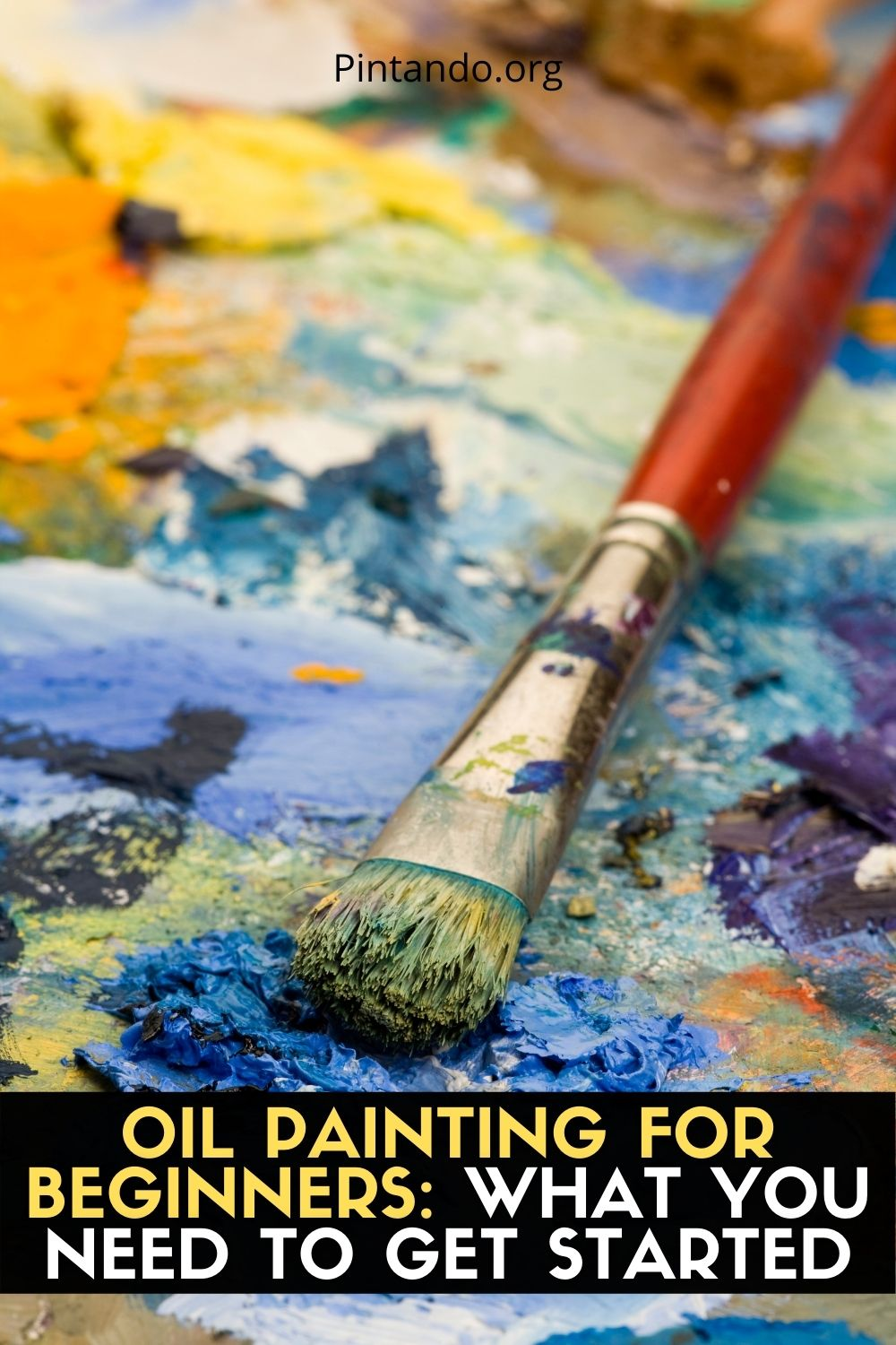OIL PAINTING FOR BEGINNERS WHAT YOU NEED TO GET STARTED