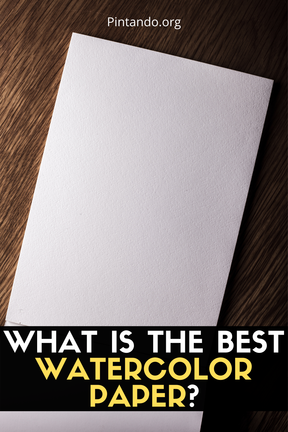 WHAT IS THE BEST WATERCOLOR PAPER