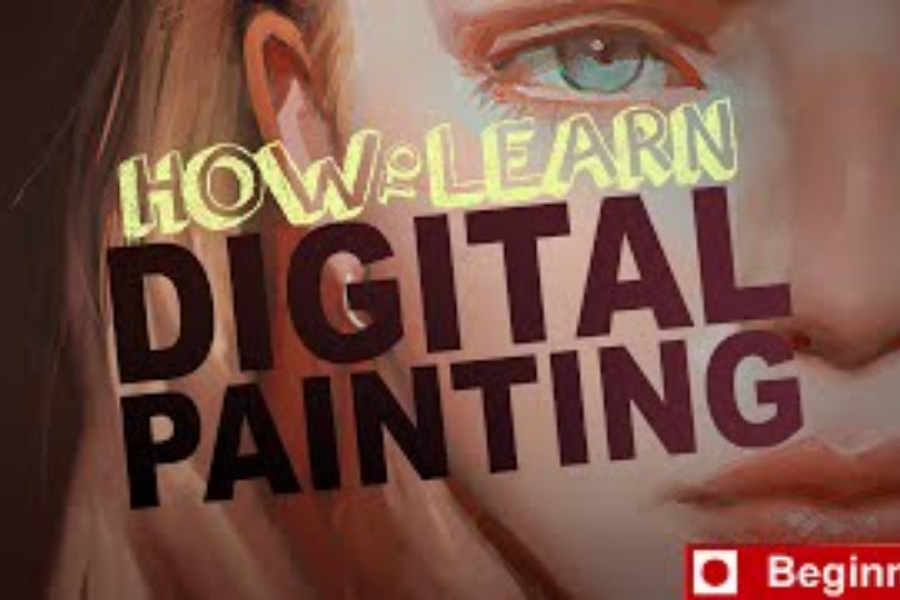 HOW TO LEARN DIGITAL PAINTING