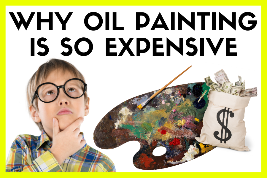 WHY OIL PAINTING IS SO EXPENSIVE